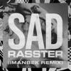 Rasster & Erin Bloomer - SAD (Imanbek xxx Remix) Grafik