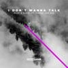I Don't Wanna Talk (feat. Amber Van Day) - Single