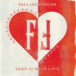 Falling Fences - Take It with Love