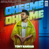 Tony Kakkar - Dheeme Dheeme (feat. Neha Sharma) artwork