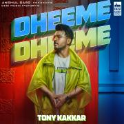 Dheeme Dheeme (feat. Neha Sharma) - Tony Kakkar - Tony Kakkar