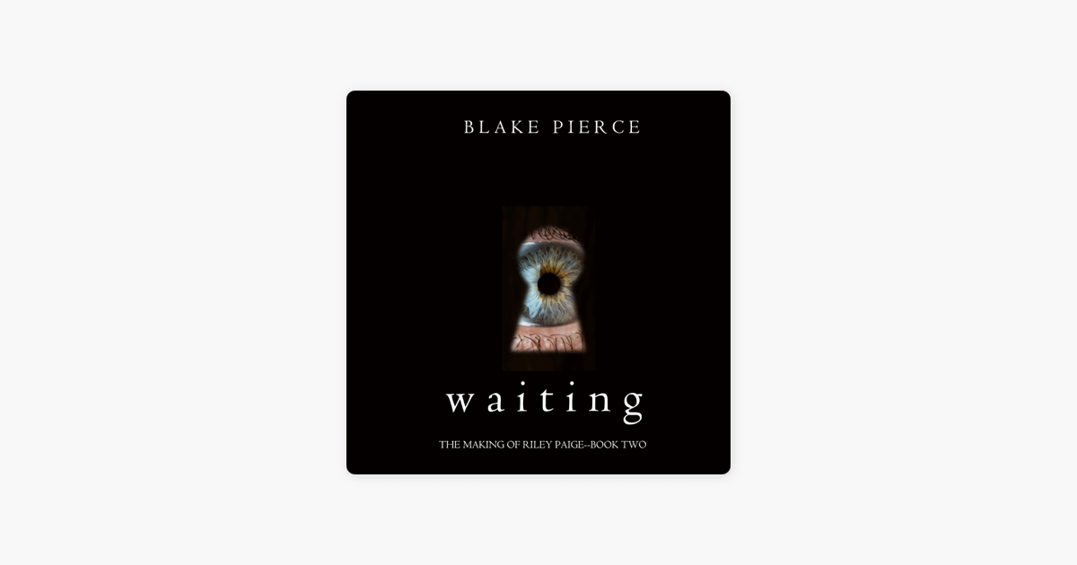 Waiting: The Making of Riley Paige, Book 2 - Blake Pierce