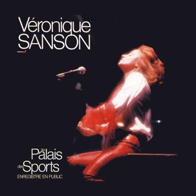 Au Palais des Sports (Live 1981) [Remastérisé en 2008] - Véronique Sanson