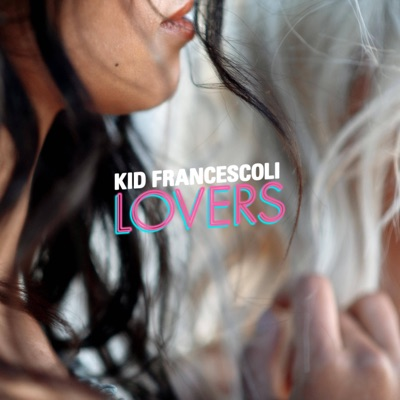 Kid Francescoli – Lovers