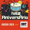Feliz Aniversário feat Dias de Truta - Anima Mea & Dias de Truta mp3