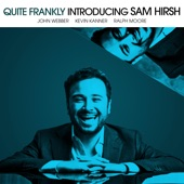 Sam Hirsh - Quite Frankly