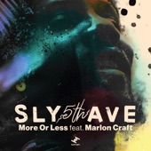 Sly5thAve,Marlon Craft - More or Less