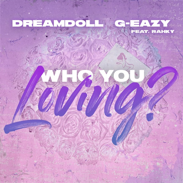 Who You Loving? (feat. G-Eazy & Rahky) - Single