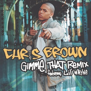 Gimme That (Lex Barkey & DJ Dime Remix) [feat. Lil Wayne] - Single Mp3 Download