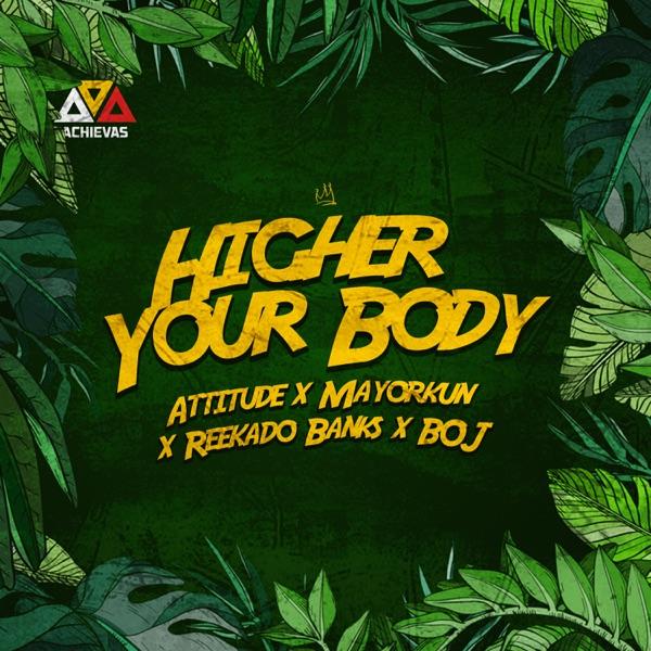 Higher Your Body (feat. Mayorkun, Reekado Banks & BOJ) - Single