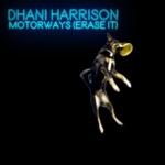 Dhani Harrison - Motorways (Erase It)