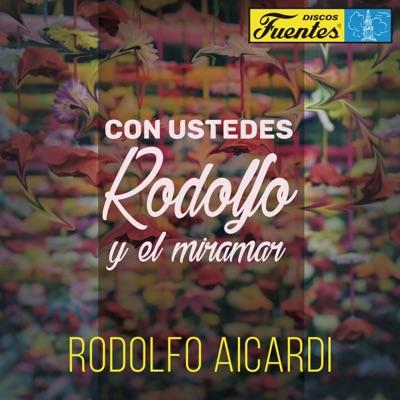 Con Ustedes Rodolfo y el Miramar - Rodolfo Aicardi