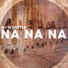 Now United - Na Na Na  arte