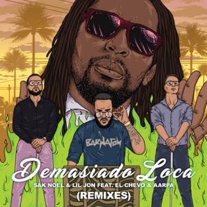 Demasiado Loca (feat. El Chevo & Aarpa) [Remixes] Mp3 Download