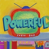 Earth Dad - Powerful