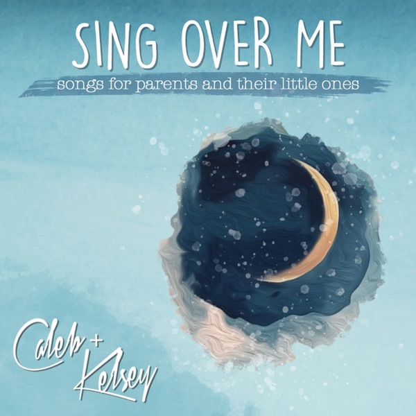 Sing Over Me: Songs for Parents and Their Little Ones