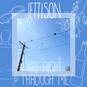 Jettison - See Right Through Me