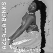 Azealia Banks - Slow Hands