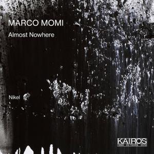 Ensemble Nikel & Marco Momi - Almost Nowhere