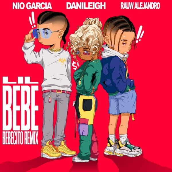 Lil Bebe (feat. Nio García & Rauw Alejandro) [Bebecito Remix] - Single