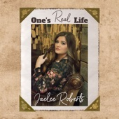 Jaelee Roberts - One's Real Life