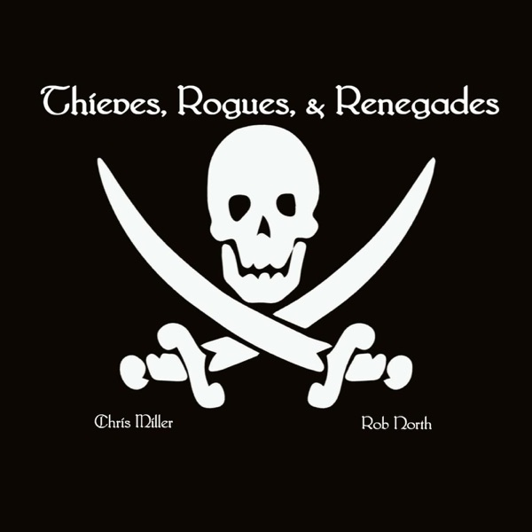 Thieves, Rogues, & Renegades | Listen Free on Castbox