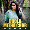 Dhola Mitha Chor Single