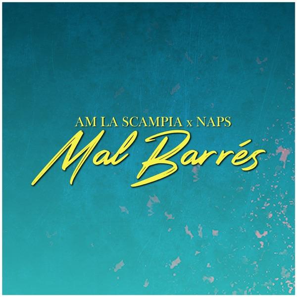 Mal barrés - Single - AM La Scampia & Naps