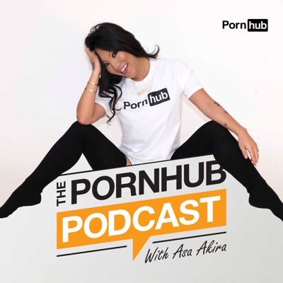 The Pornhub Podcast with Asa Akira