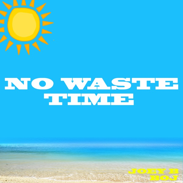 No Waste Time - Single