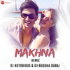 Makhna Remix DJ Notorious DJ Buddha Dubai Single