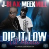Dip It Low Lil Mama (feat. Meek Mill) - Single, J-Blax