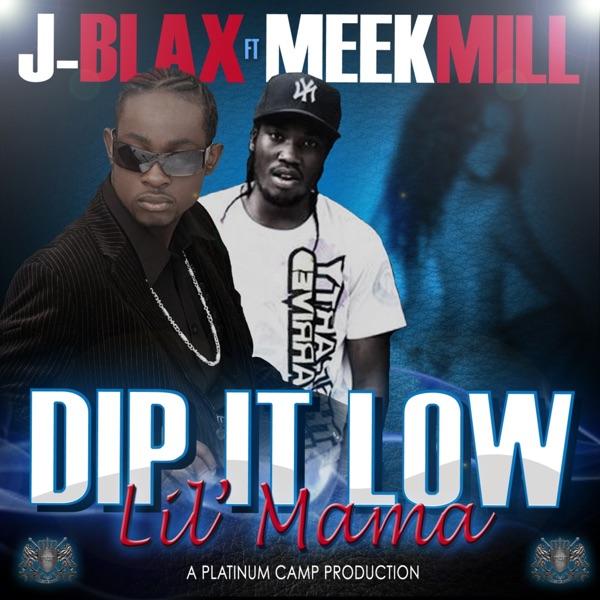Dip It Low Lil Mama (feat. Meek Mill) - Single