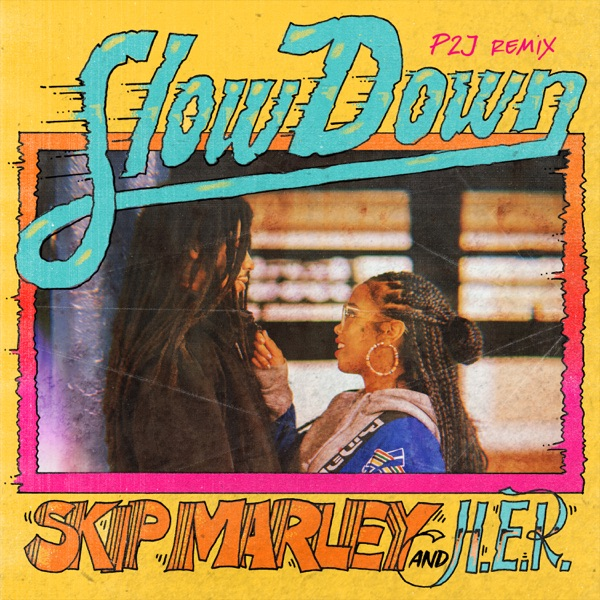 Slow Down (feat. H.E.R.) [P2J Remix] - Single