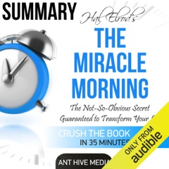 Summary: Hal Elrod's The Miracle Morning: The Not-So-Obvious Secret Guaranteed to Transform Your Life (Before 8AM) (Unabridged)
