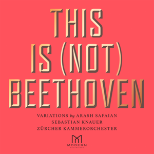 Arash Safaian & Sebastian Knauer - This Is (Not) Beethoven