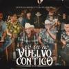 Yo Ya No Vuelvo Contigo (En Vivo) [feat. Grupo Firme] - Single