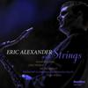 Eric Alexander - Eric Alexander with Strings  artwork