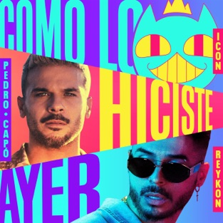 ICON, Pedro Capó & Reykon – Como lo Hiciste Ayer – Single [iTunes Plus AAC M4A]
