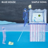 Blue House - Simple Song