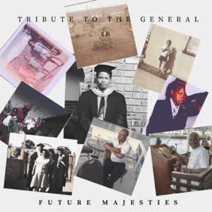 Future Majesties - Tribute to the General
