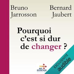 Pourquoi c'est si dur de changer ? Changement de soi, de l'autre, des organisations