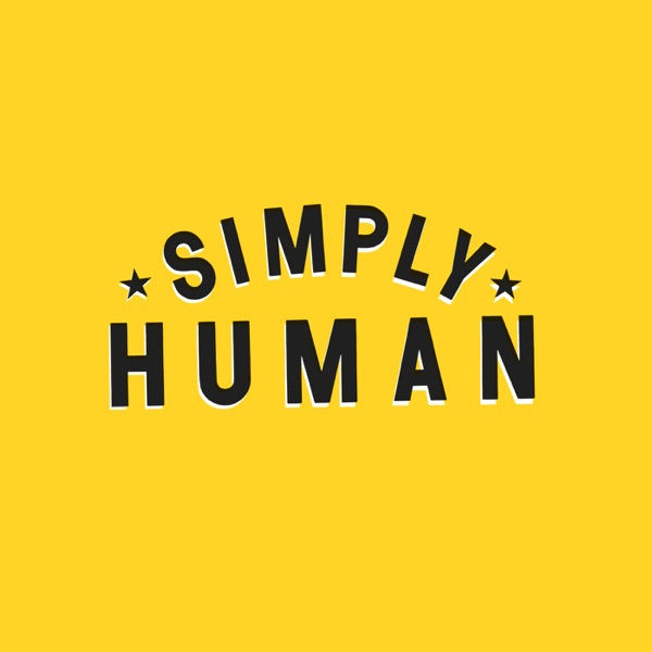 The Simply Human Podcast | Podbay