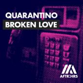 Broken Love - Quarantino
