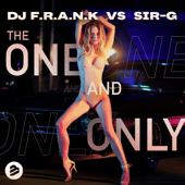 The One and Only - DJ F.R.A.N.K & Sir-G