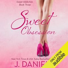 Sweet Obsession: Sweet Addiction Series, Book 3 (Unabridged)