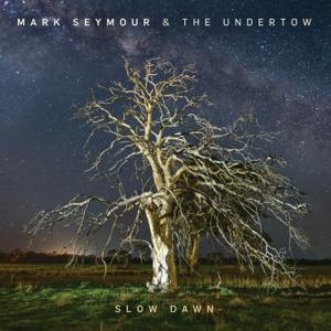 The Undertow & Mark Seymour - Slow Dawn