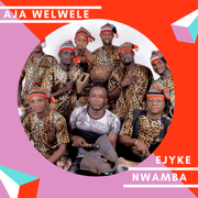 Aja Welewele - Ejyke Nwamba