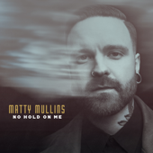 No Hold on Me - Matty Mullins