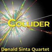 Collider - Donald Sinta Quartet - Donald Sinta Quartet